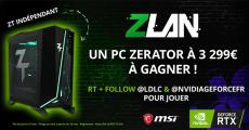 A gagner : un PC ZT Indépendant de 3299€