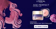 A tester : 100 crèmes Age Perfect de L'Oréal Paris